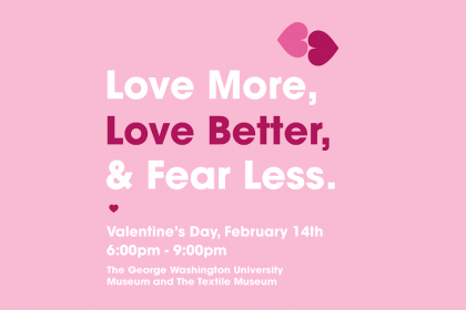 "Photo with text that reads ""Love More, Love Better, & Fear Less. February 14th 6:00 PM - 9:00 PM"